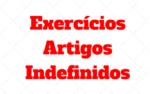 Exercícios de Artigos Indefinidos A AN em Ingles com Respostas