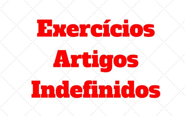 exercícios artigos indefinidos
