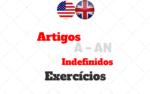 Exercícios de Artigos Indefinidos A AN em Inglês