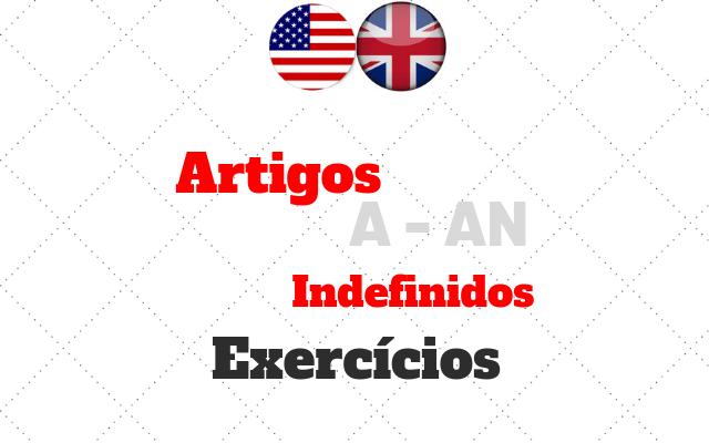 inglês artigos indefinidos a an exercícios