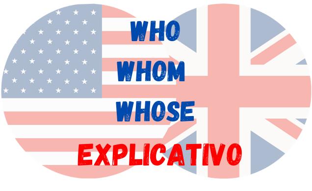 inglês uso who whom whose