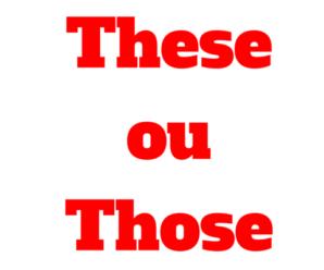 Exercícios These e Those: Pronomes Demonstrativos no Plural