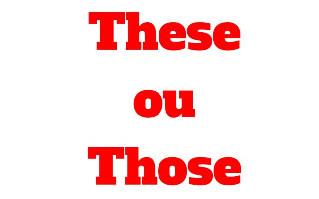 exercícios these e those pronomes demonstrativos no plural
