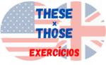 These e Those Exercícios