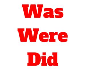 Quando usar WAS, WERE e DID? Diferença e Exercícios com Gabarito
