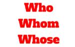 Quando usar who, whom e whose: Diferença para falar ou escrever