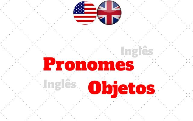 inglês pronomes objetos