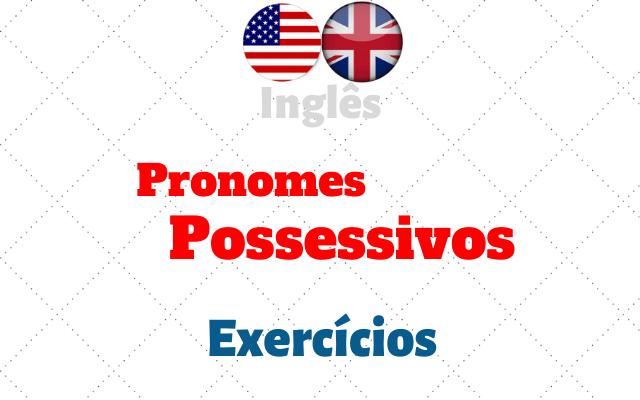 inglês pronomes possessivos exercícios