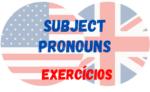 Subject Pronouns – Usos e Exercícios