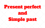 Present perfect and Simple past: Diferença entre eles no Ingles