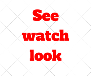 Diferença entre See, Watch and Look: Quando usar no Ingles