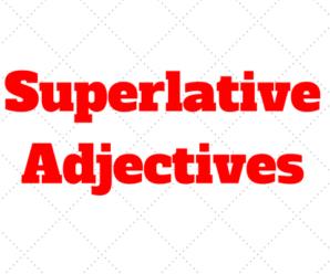 Superlative Adjectives: Explicaçao e Exercício com Gabarito