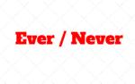 Ever e Never: Quando usar e qual a diferença entre eles no Ingles