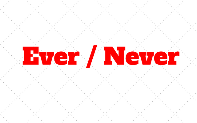 ever - never