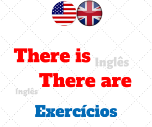 There is and There are: Quando usar no Inglês com Exercícios