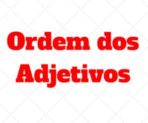 Ordem dos Adjetivos em Ingles: Explicaçao e exercícios com Gabarito