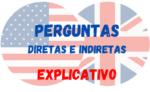 Perguntas Diretas e Indiretas em Inglês