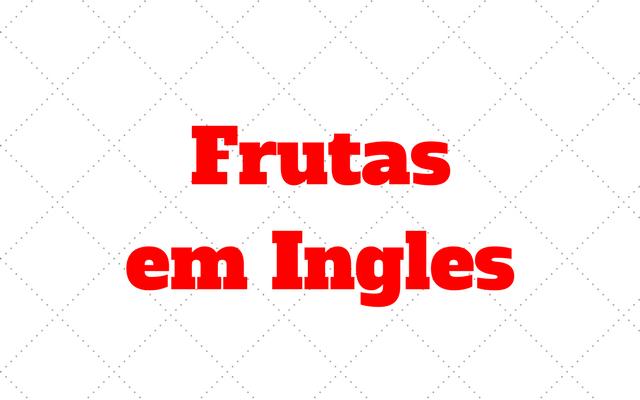 Amado Principais Frutas em Ingles: Aprenda o nome delas FQ23