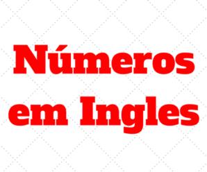 Números em Inglês por extenso: Veja como sao escritos
