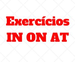 Exercícios de Inglês Preposições IN ON AT com Gabarito