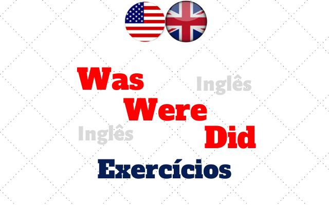 inglês was were did exercícios