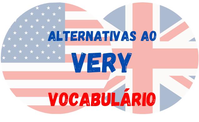 inglês alternativas ao very