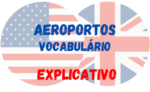 At the airport – Vocabulário para usar em Aeroportos