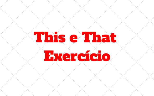 This e That exercicio
