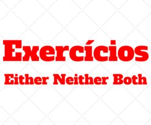 Exercícios sobre Either, Neither e Both com gabarito