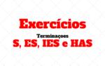 Exercícios com Terminaçoes S, ES, IES e HAS – Simple Present