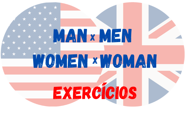 inglês man men women woman exercícios