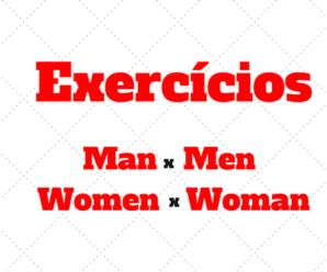 Exercícios sobre Man e Men / Women e Woman com gabarito
