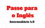 Exercícios Nível Intermediário: Passe para Inglês 4.0