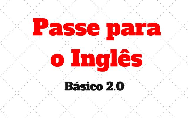 Exercício Nível Básico: Passe para inglês 2.0