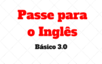 Questoes Nível Básico: Passe para Inglês 3.0 (Reading and comprehension)