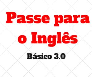 Questoes Nível Básico: Passe para Inglês 3.0 (Reading and comprehension)