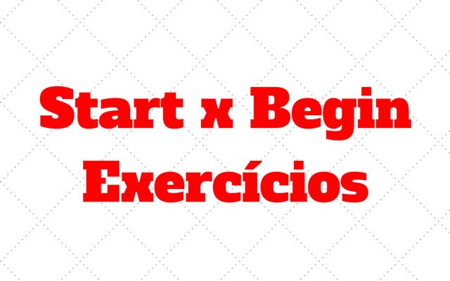 start begin exercicios