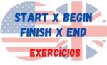 Start x Begin | Finish x End – Atividades
