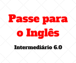 Exercício Inglês Intermediário 6.0