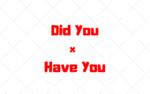 Did You X Have You: Explicando a Diferença no Inglês