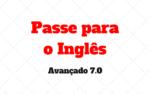 Exercícios Avançados: Passe para o Inglês 7.0