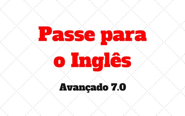 ingles avancado 7.0