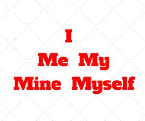 I x ME x MY x MINE x MYSELF: Escolhendo a Opção Correta