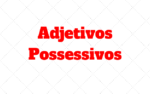 Possessive Adjectives Inglês