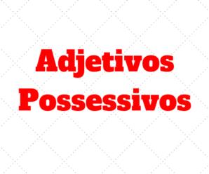 Possessive Adjectives (Adjetivos Possessivos): Explicação Completa