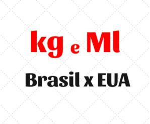 Como é a conversão de Medidas de Peso e Volume Brasil EUA: kg e Ml