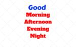 Good Morning, Afternoon, Evening, Night: Qual Horário Usar