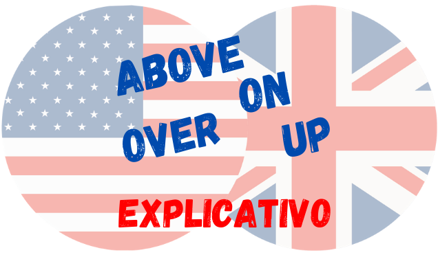 inglês above up over on