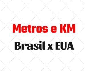 Distância (metros e KM): Diferença entre Brasil e EUA