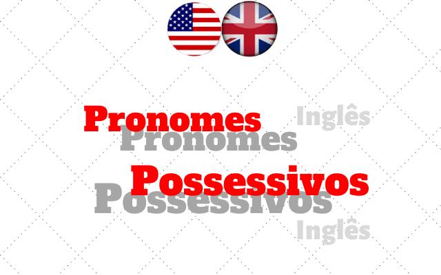 inglês pronomes possessivos